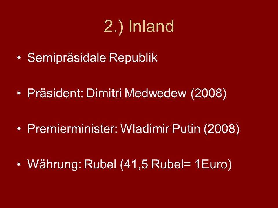 2.) Inland Semipräsidale Republik Präsident: Dimitri Medwedew (2008)