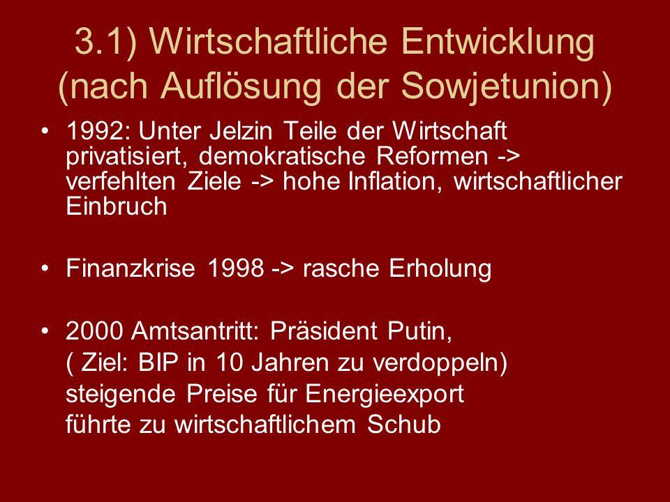 3.1) Wirtschaftliche Entwicklung (nach Auflösung der Sowjetunion)