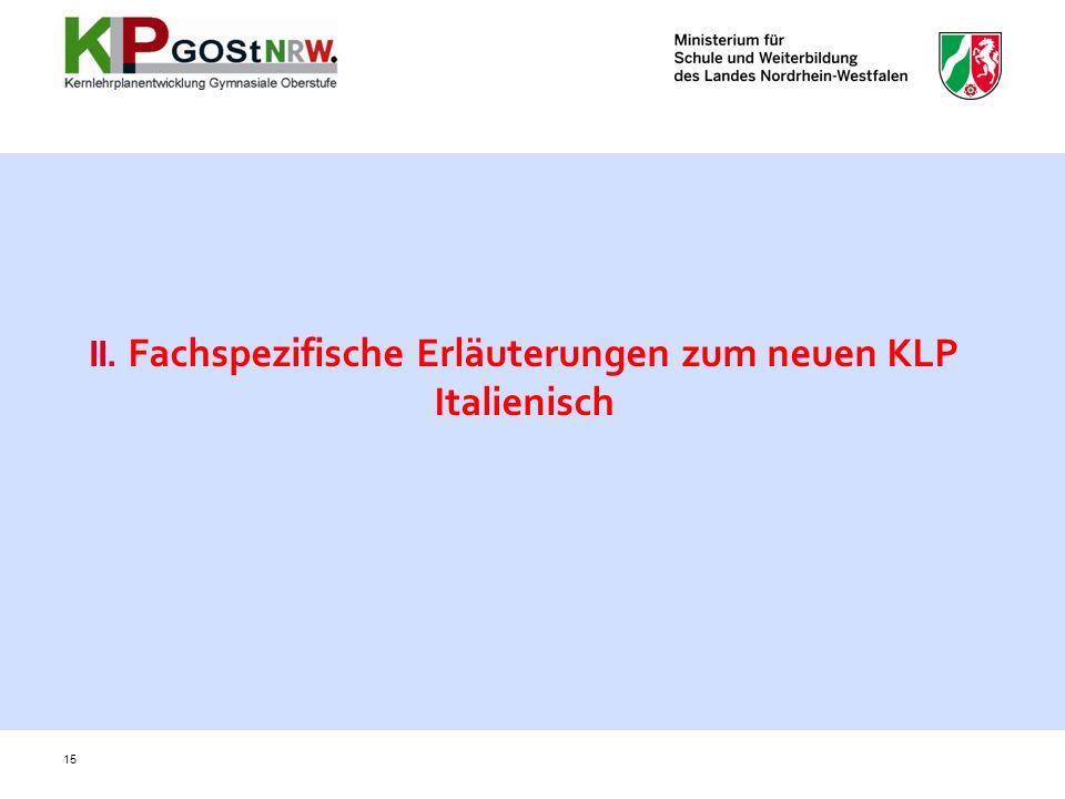 II. Fachspezifische Erläuterungen zum neuen KLP Italienisch
