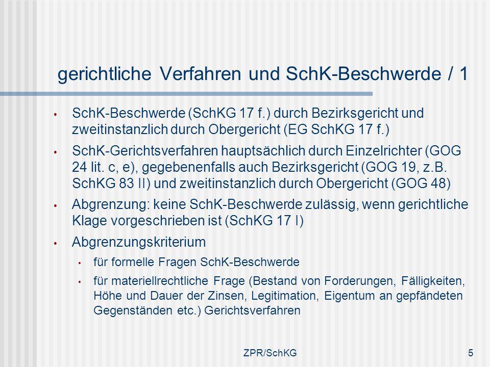 gerichtliche Verfahren und SchK-Beschwerde / 1
