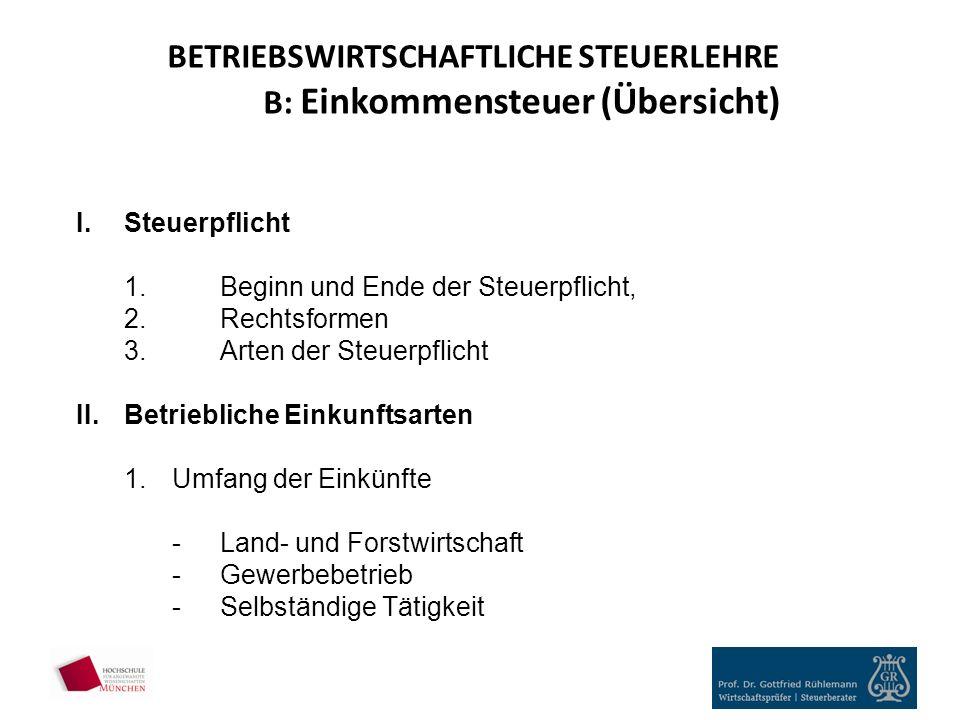 BETRIEBSWIRTSCHAFTLICHE STEUERLEHRE B: Einkommensteuer (Übersicht)