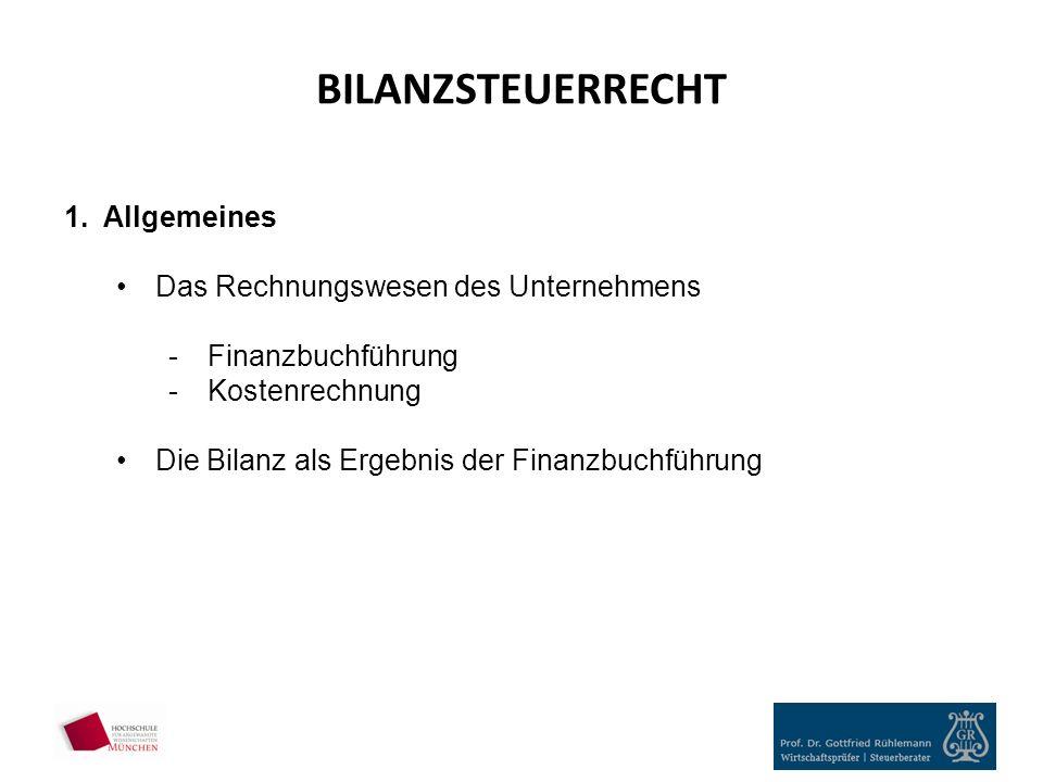 BILANZSTEUERRECHT Allgemeines Das Rechnungswesen des Unternehmens