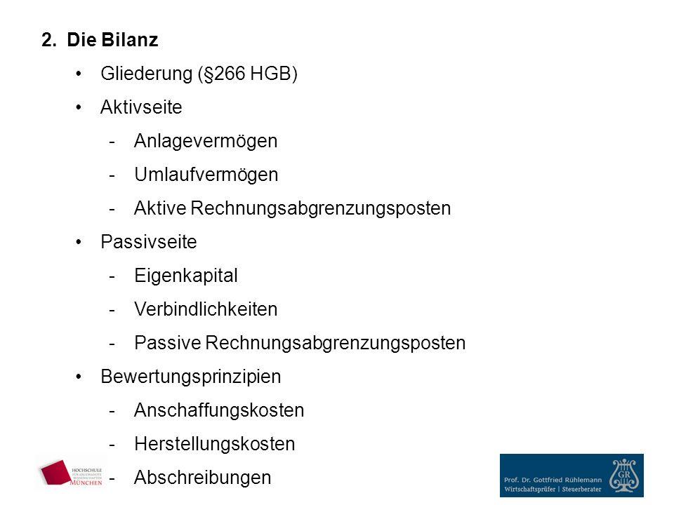 Die Bilanz Gliederung (§266 HGB) Aktivseite. Anlagevermögen. Umlaufvermögen. Aktive Rechnungsabgrenzungsposten.