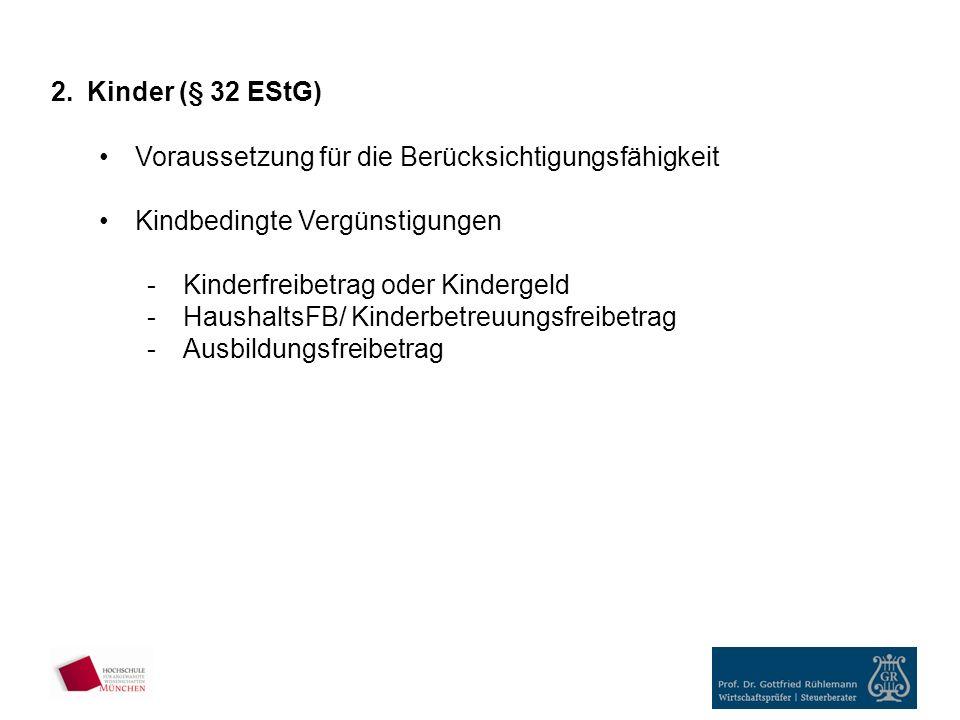 Kinder (§ 32 EStG) Voraussetzung für die Berücksichtigungsfähigkeit. Kindbedingte Vergünstigungen.