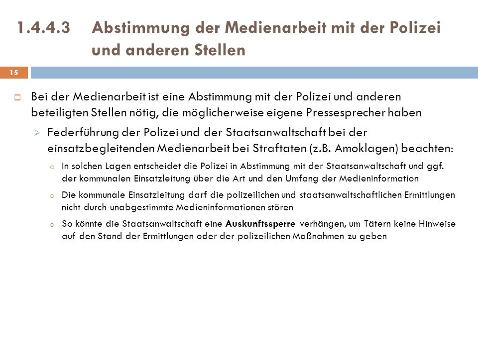 1.4.4.3 Abstimmung der Medienarbeit mit der Polizei und anderen Stellen