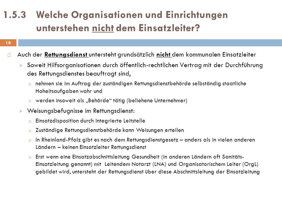 1.5.3 Welche Organisationen und Einrichtungen unterstehen nicht dem Einsatzleiter