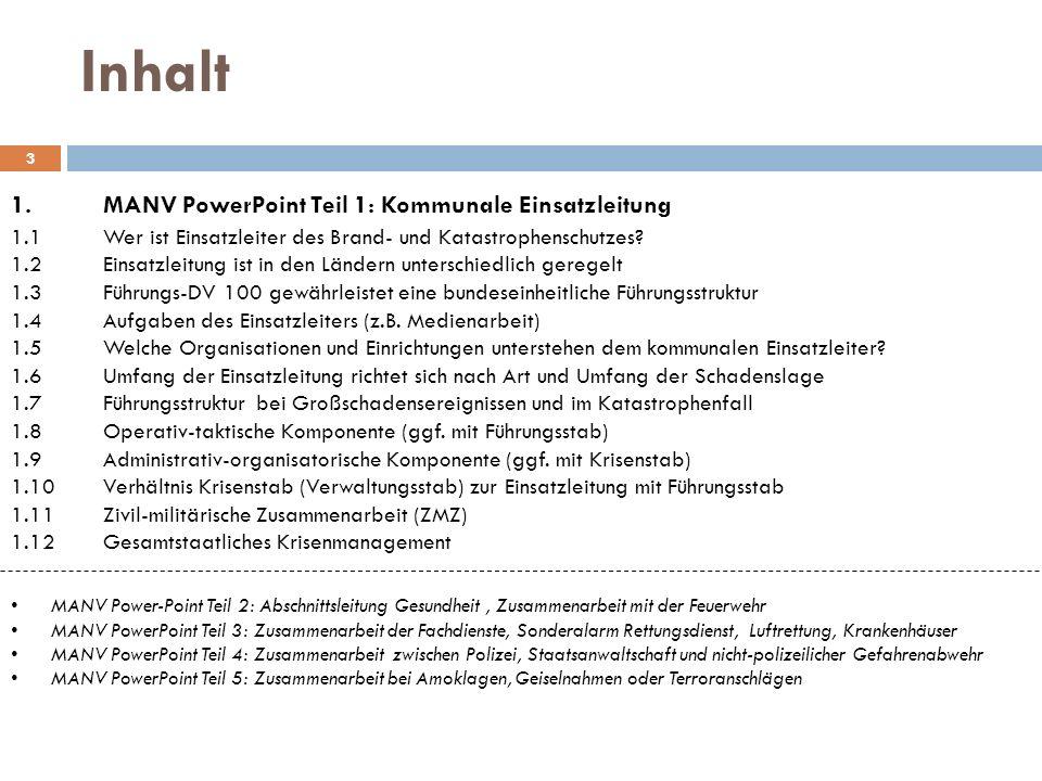 Inhalt 1. MANV PowerPoint Teil 1: Kommunale Einsatzleitung