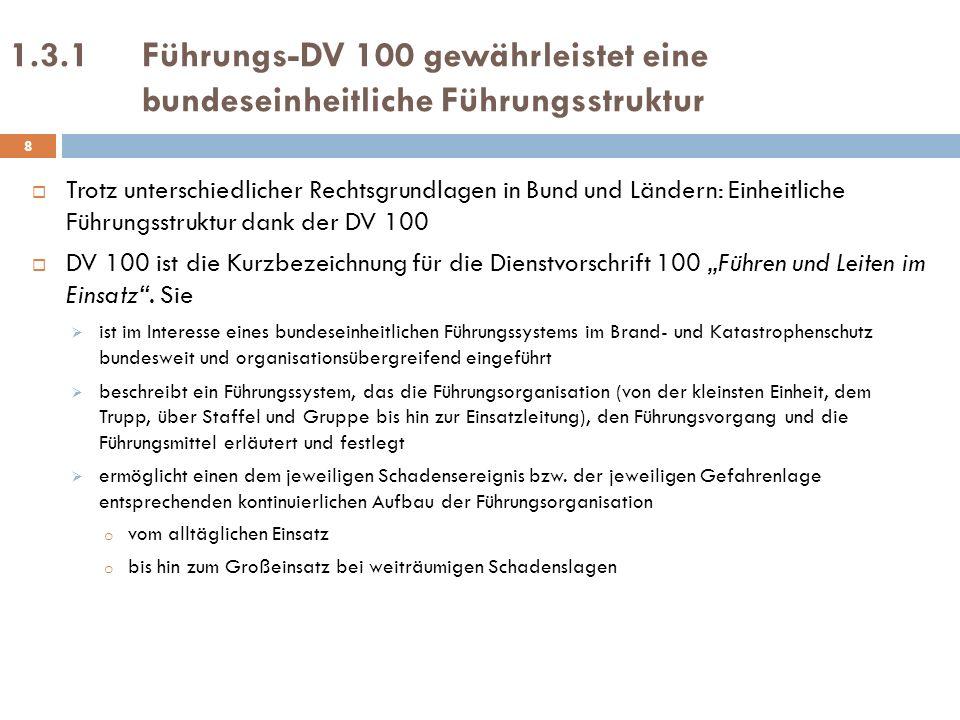 1.3.1 Führungs-DV 100 gewährleistet eine bundeseinheitliche Führungsstruktur