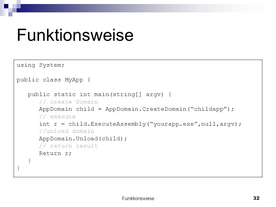 Funktionsweise using System; public class MyApp {