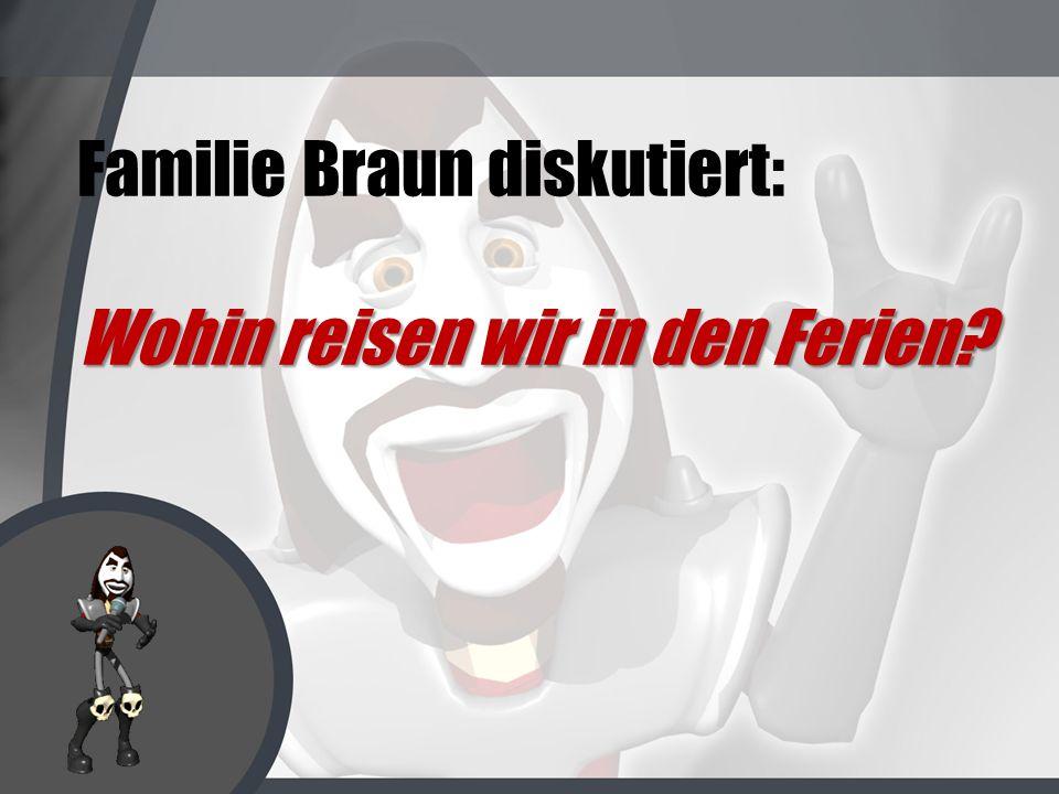 Familie Braun diskutiert:
