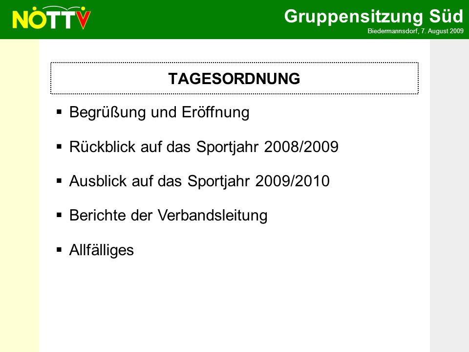 TAGESORDNUNG Begrüßung und Eröffnung. Rückblick auf das Sportjahr 2008/2009. Ausblick auf das Sportjahr 2009/2010.