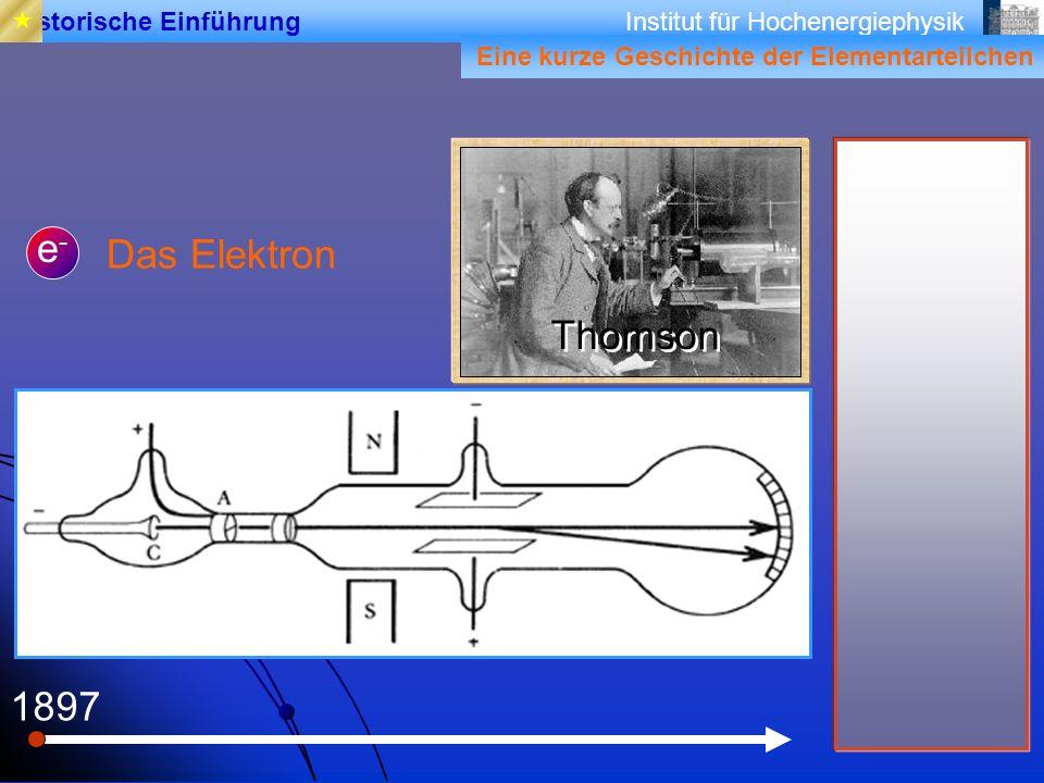 e- Das Elektron Thomson 1897  Historische Einführung