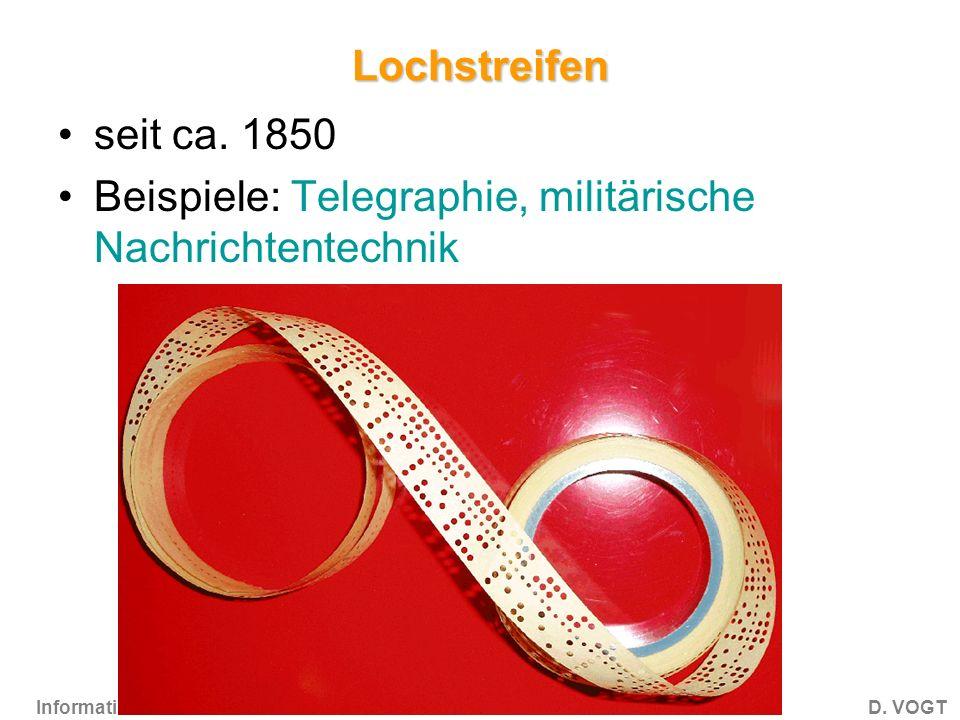 Lochstreifen seit ca. 1850 Beispiele: Telegraphie, militärische Nachrichtentechnik