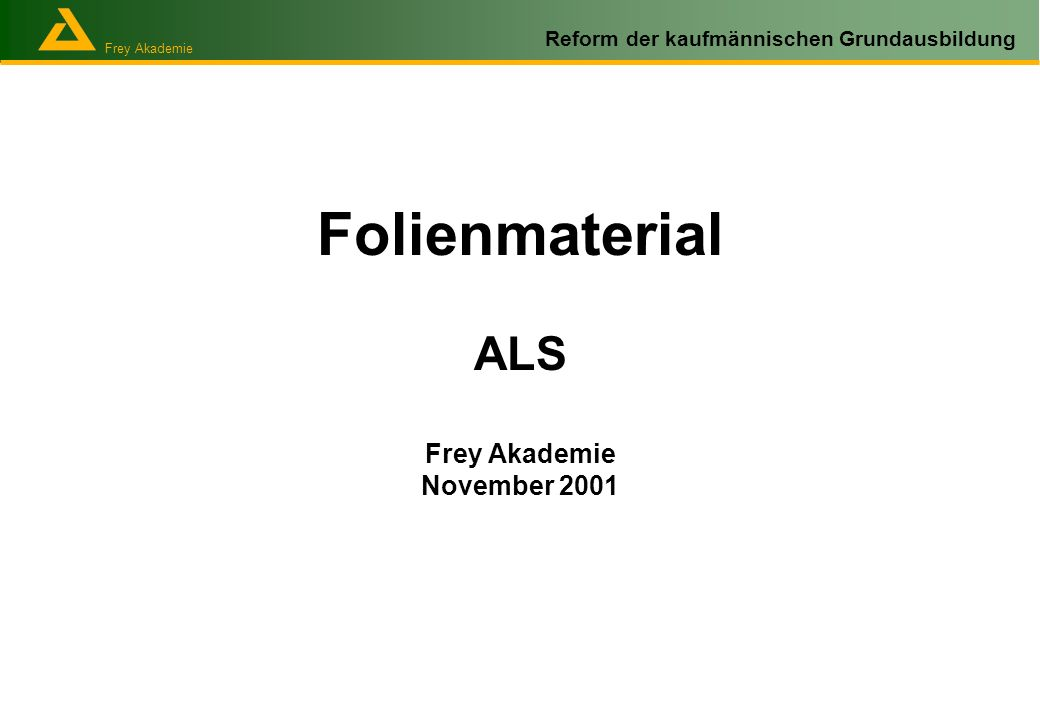 Folienmaterial ALS Frey Akademie November 2001