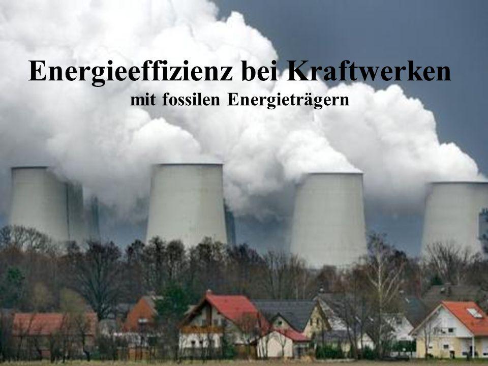 Energieeffizienz bei Kraftwerken mit fossilen Energieträgern