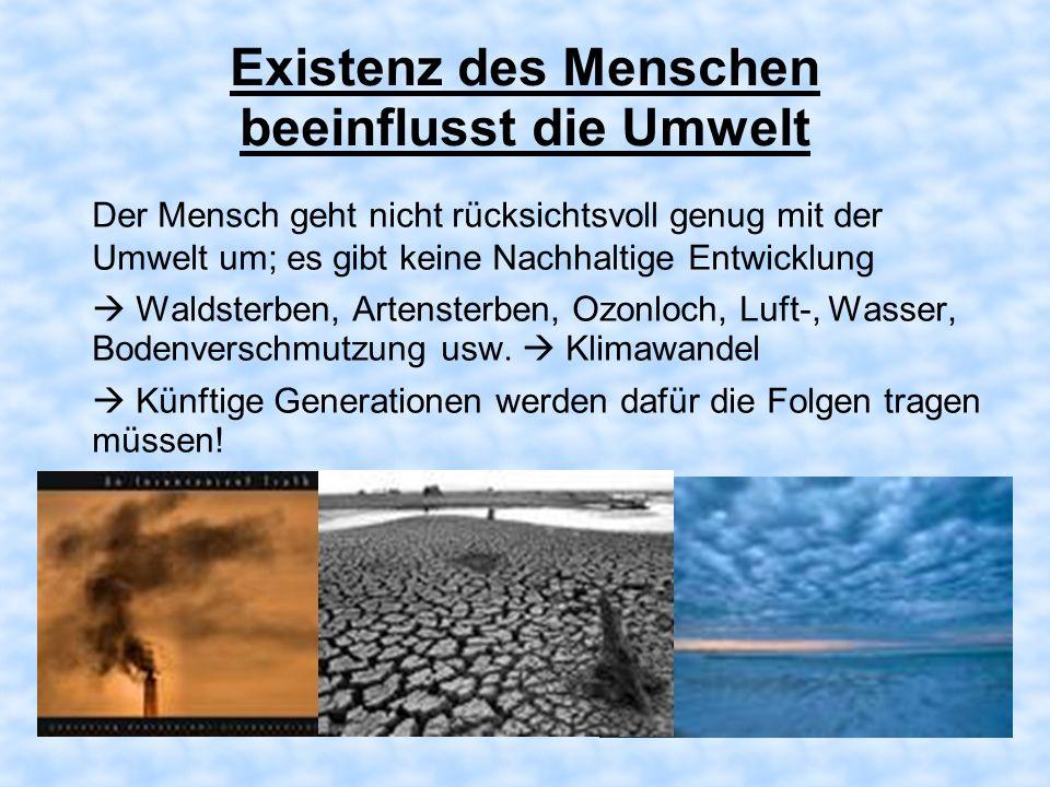 Existenz des Menschen beeinflusst die Umwelt