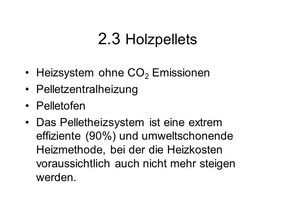 2.3 Holzpellets Heizsystem ohne CO2 Emissionen Pelletzentralheizung