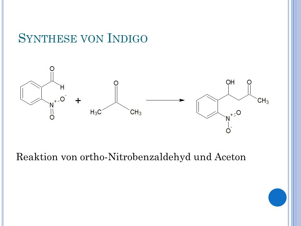 Synthese von Indigo Reaktion von ortho-Nitrobenzaldehyd und Aceton