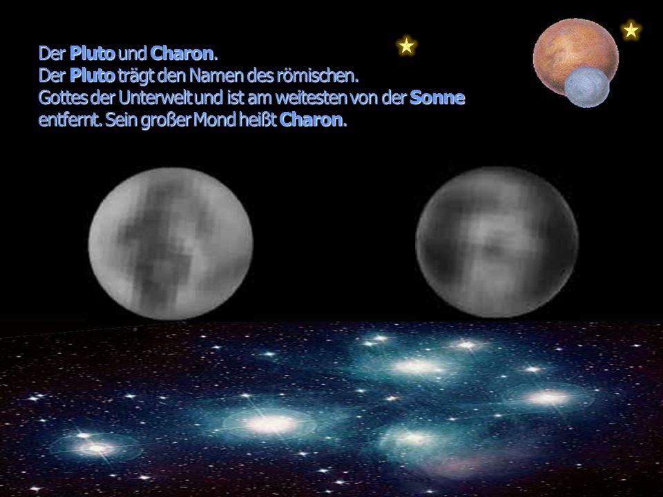 Der Pluto und Charon. Der Pluto trägt den Namen des römischen