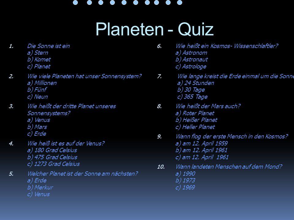 Planeten - Quiz Die Sonne ist ein a) Stern b) Komet c) Planet