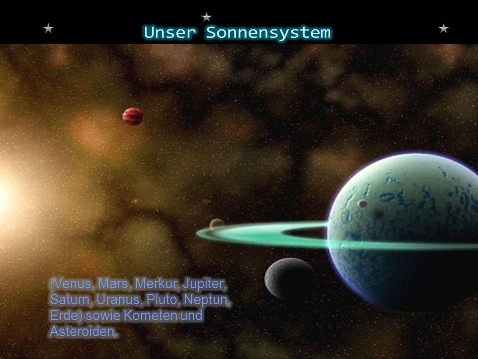 (Venus, Mars, Merkur, Jupiter, Saturn, Uranus, Pluto, Neptun, Erde) sowie Kometen und Asteroiden.