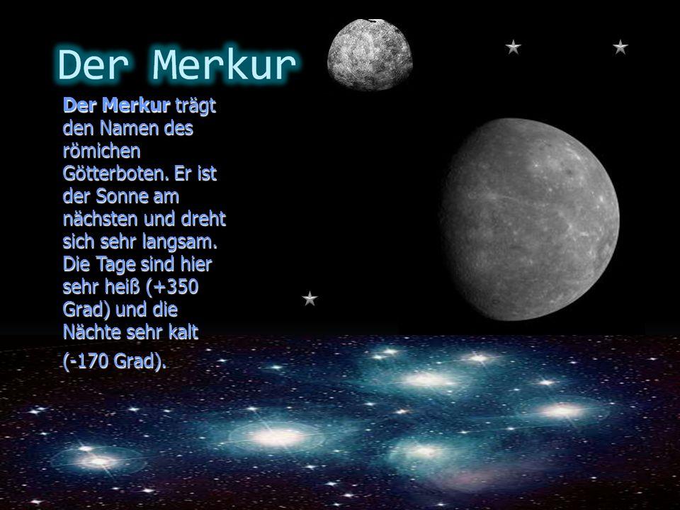 Der Merkur trägt den Namen des römichen Götterboten