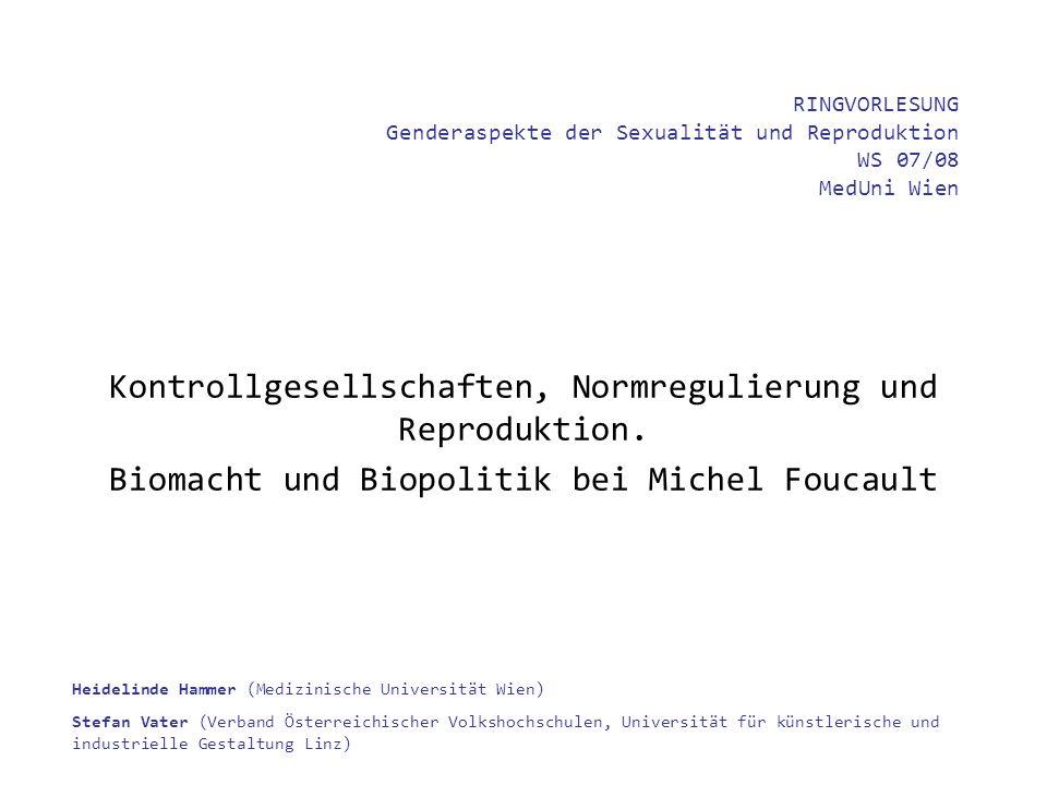 Kontrollgesellschaften, Normregulierung und Reproduktion.