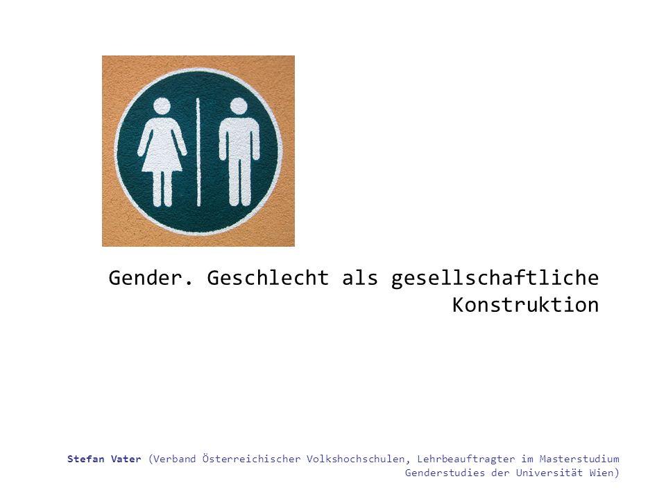 Gender. Geschlecht als gesellschaftliche Konstruktion