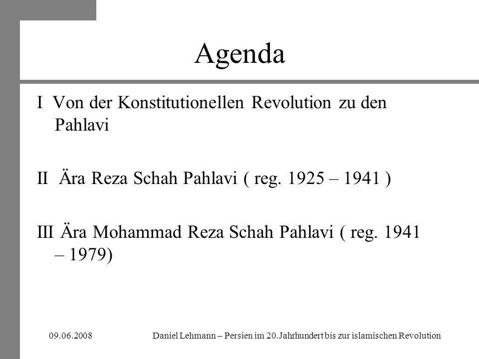 Agenda I Von der Konstitutionellen Revolution zu den Pahlavi