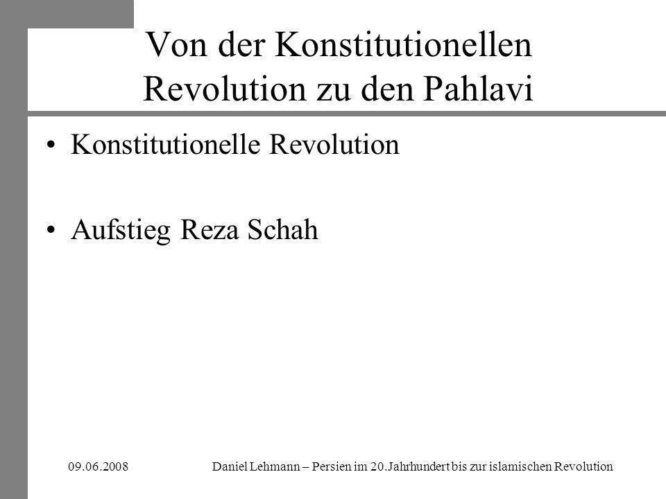 Von der Konstitutionellen Revolution zu den Pahlavi