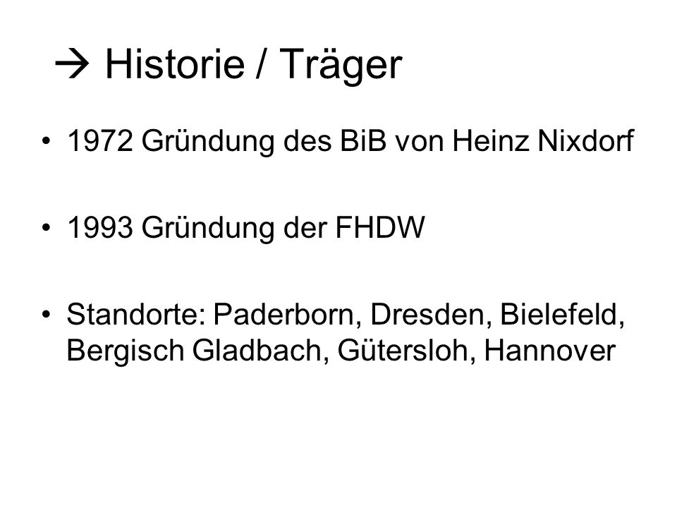  Historie / Träger 1972 Gründung des BiB von Heinz Nixdorf