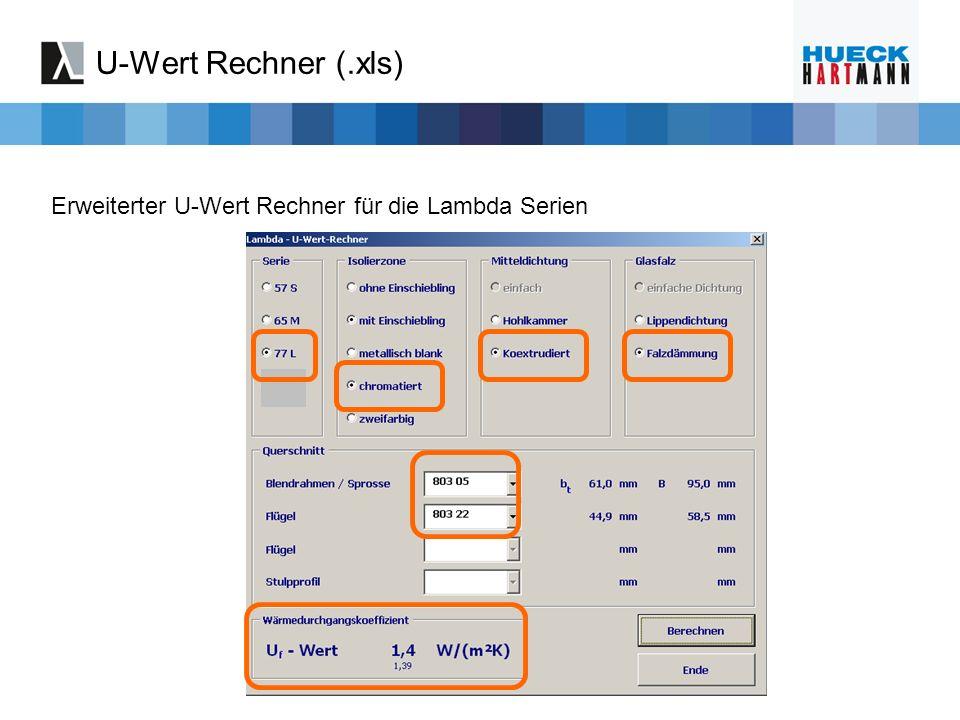 U-Wert Rechner (.xls) Erweiterter U-Wert Rechner für die Lambda Serien
