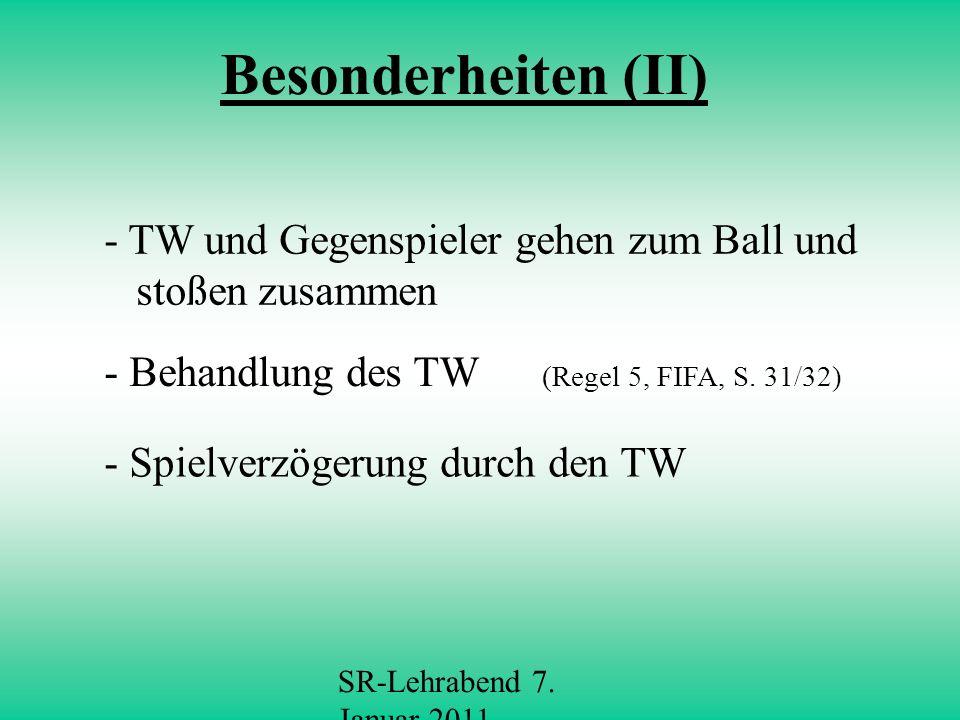 Besonderheiten (II) - TW und Gegenspieler gehen zum Ball und