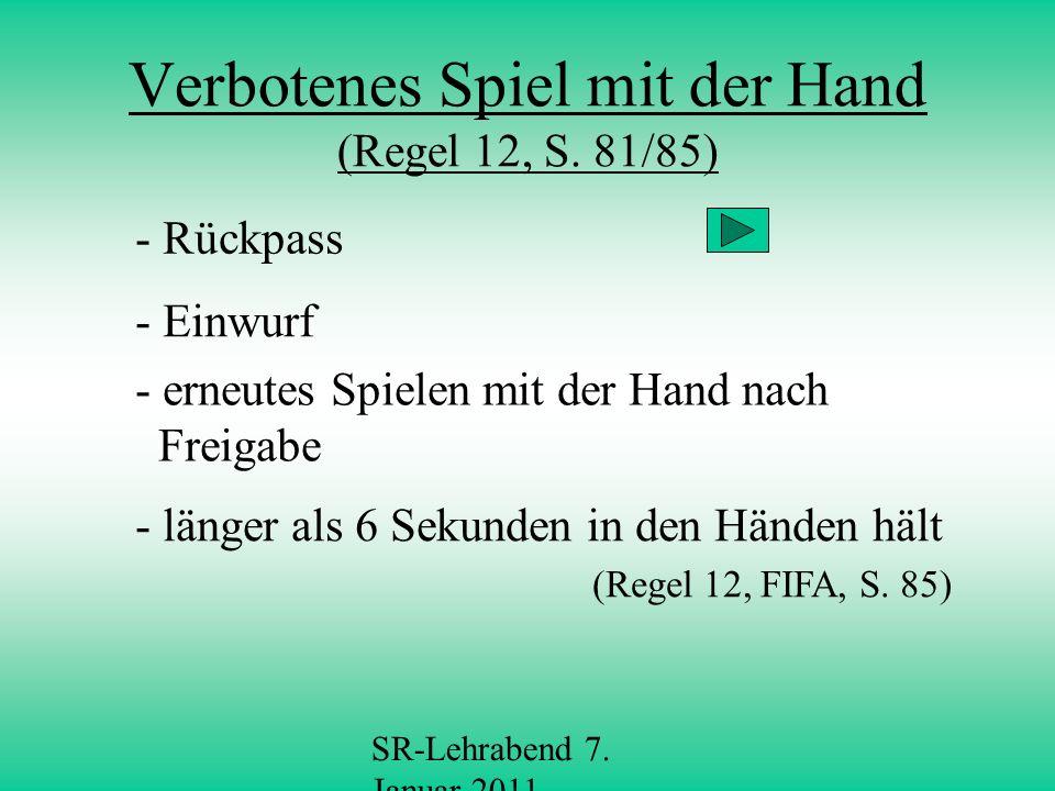 Verbotenes Spiel mit der Hand (Regel 12, S. 81/85)