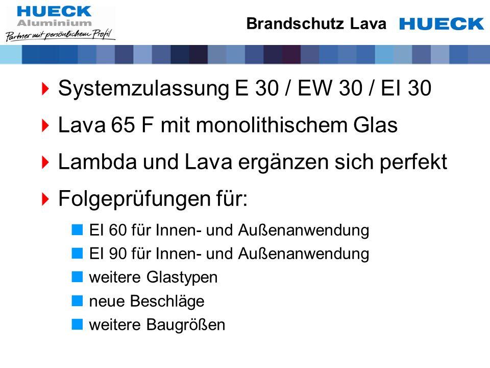 Systemzulassung E 30 / EW 30 / EI 30 Lava 65 F mit monolithischem Glas