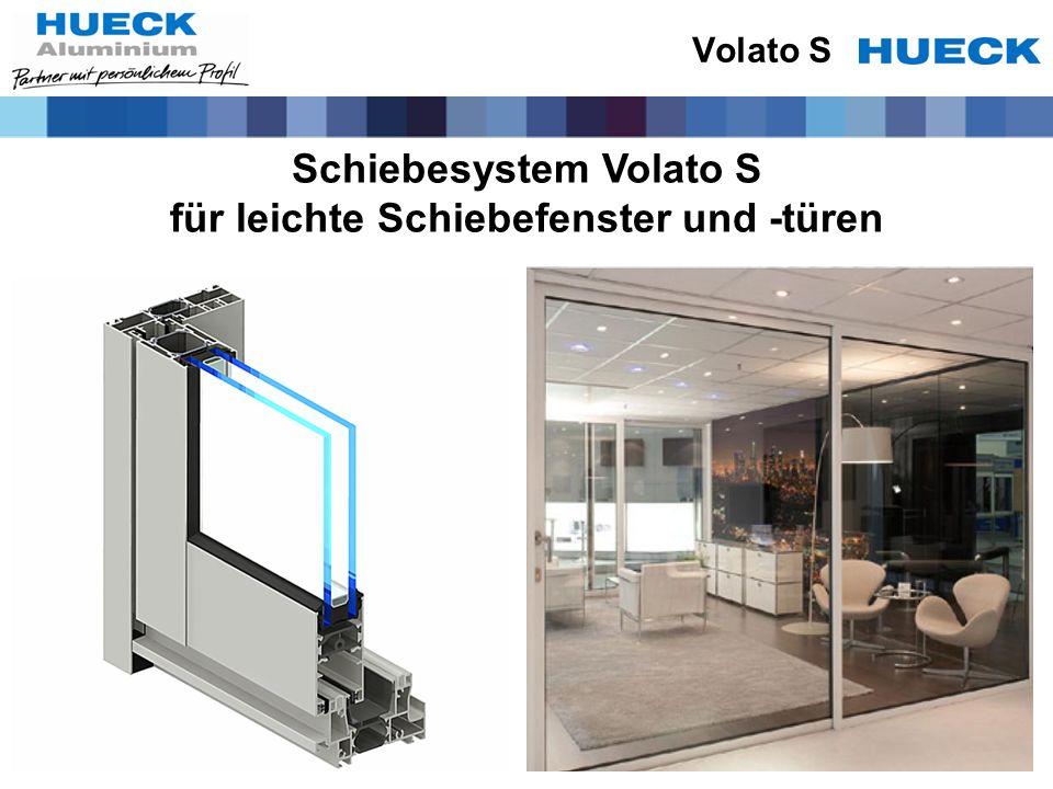 Schiebesystem Volato S für leichte Schiebefenster und -türen