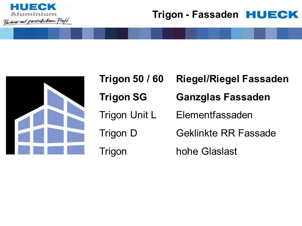 Trigon - Fassaden Trigon 50 / 60 Riegel/Riegel Fassaden. Trigon SG Ganzglas Fassaden. Trigon Unit L Elementfassaden.