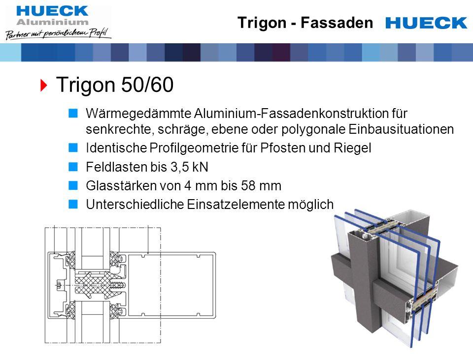 Trigon 50/60 Trigon - Fassaden