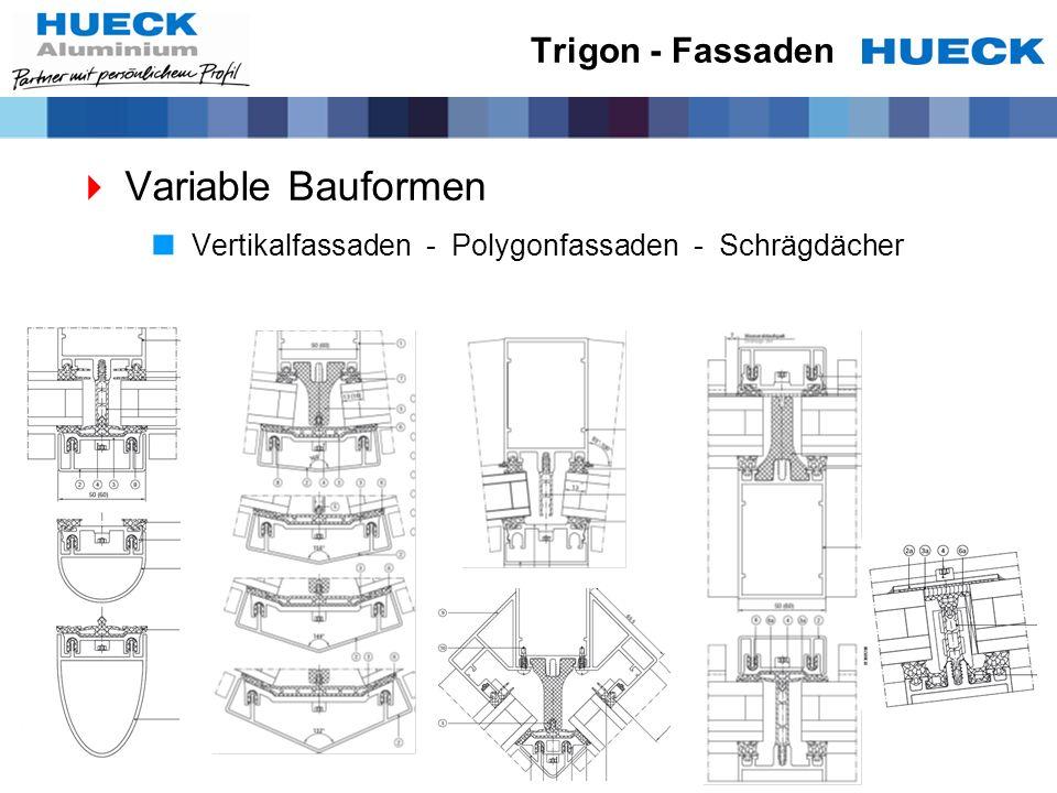 Variable Bauformen Trigon - Fassaden