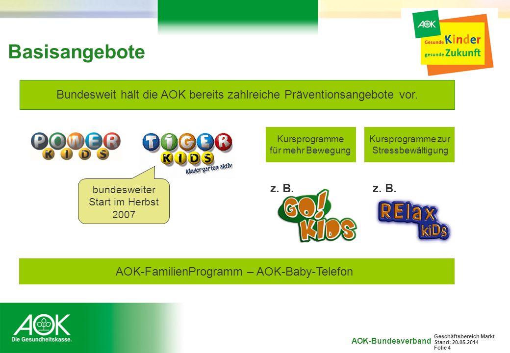 Basisangebote Bundesweit hält die AOK bereits zahlreiche Präventionsangebote vor. Kursprogramme. für mehr Bewegung.