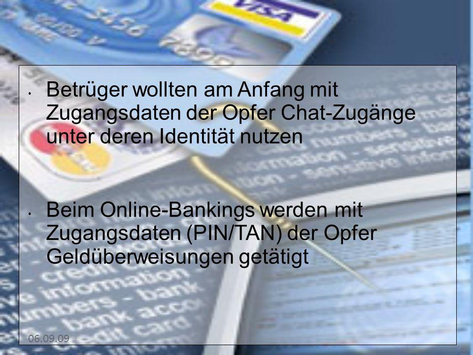 13131313 Betrüger wollten am Anfang mit Zugangsdaten der Opfer Chat-Zugänge unter deren Identität nutzen.