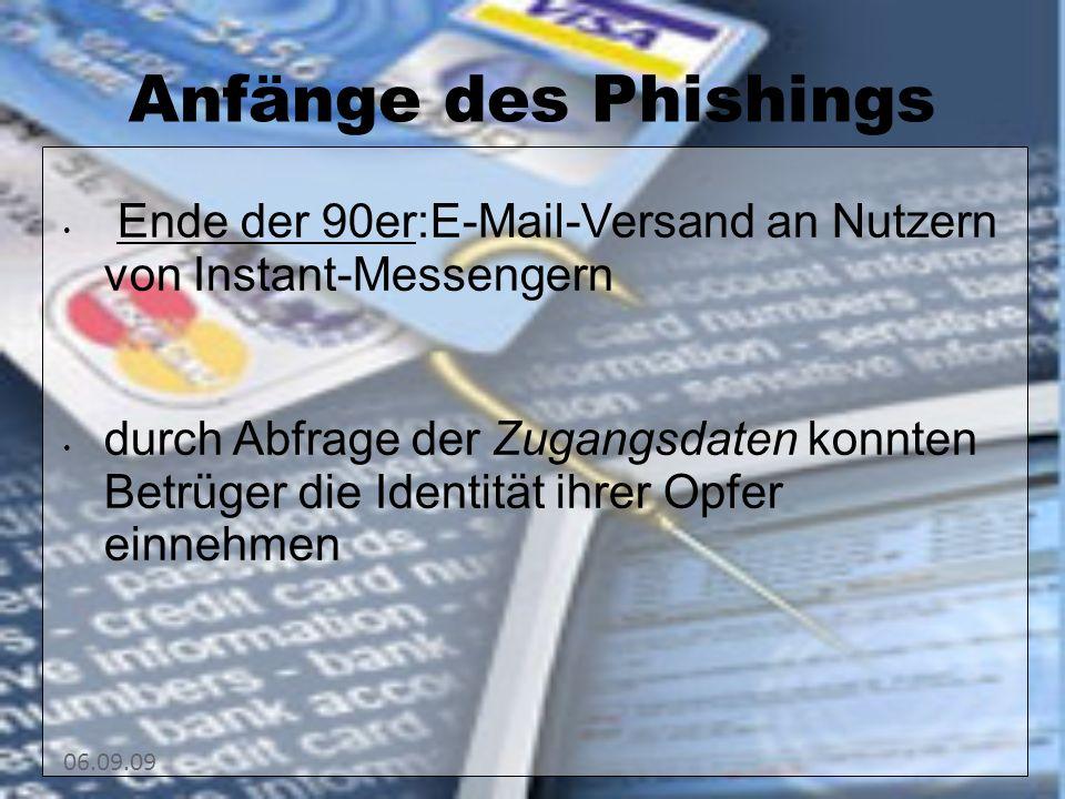 15151515 Anfänge des Phishings. Ende der 90er:E-Mail-Versand an Nutzern von Instant-Messengern.