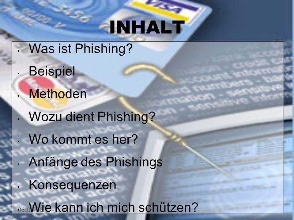 INHALT Was ist Phishing Beispiel Methoden Wozu dient Phishing