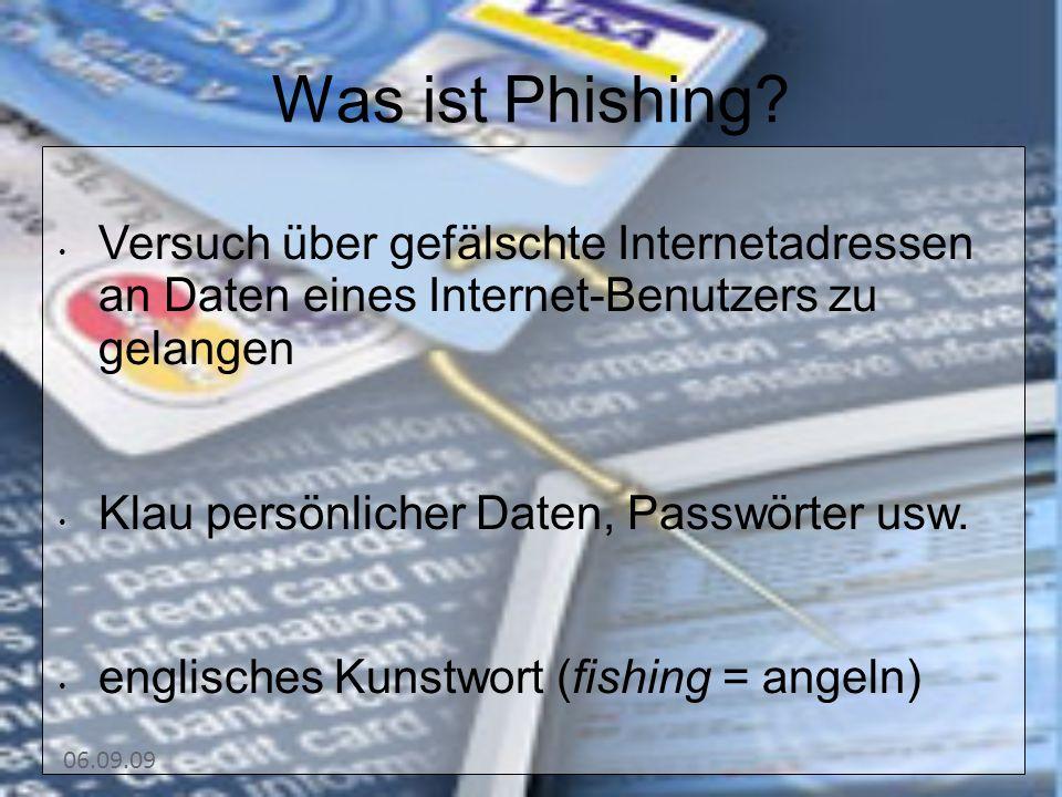 33 Was ist Phishing Versuch über gefälschte Internetadressen an Daten eines Internet-Benutzers zu gelangen.