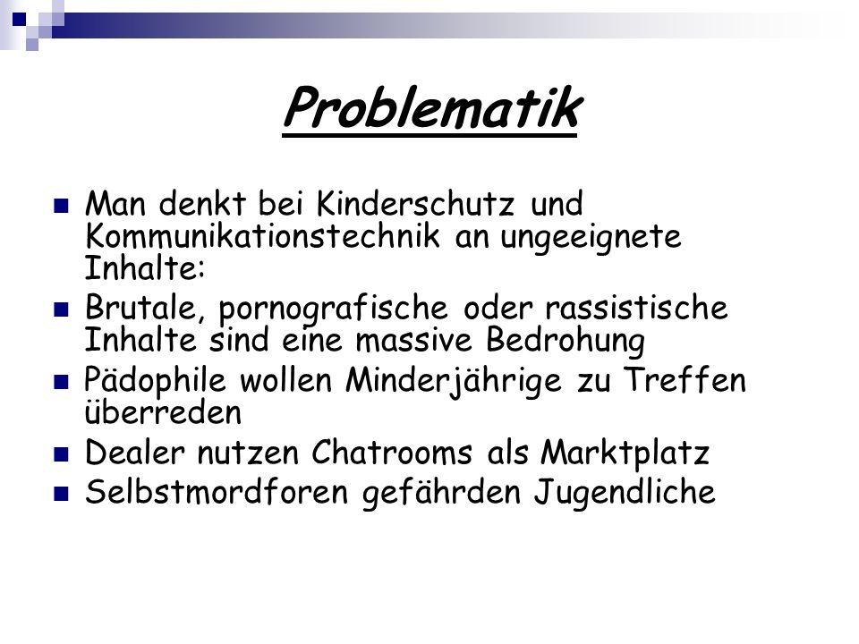Problematik Man denkt bei Kinderschutz und Kommunikationstechnik an ungeeignete Inhalte: