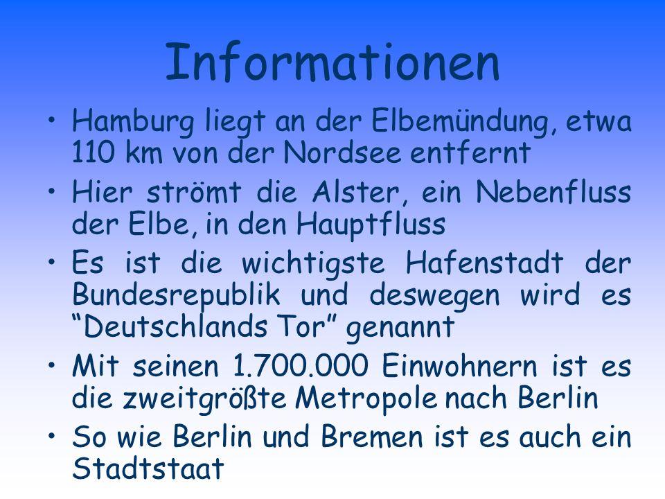 Informationen Hamburg liegt an der Elbemündung, etwa 110 km von der Nordsee entfernt.