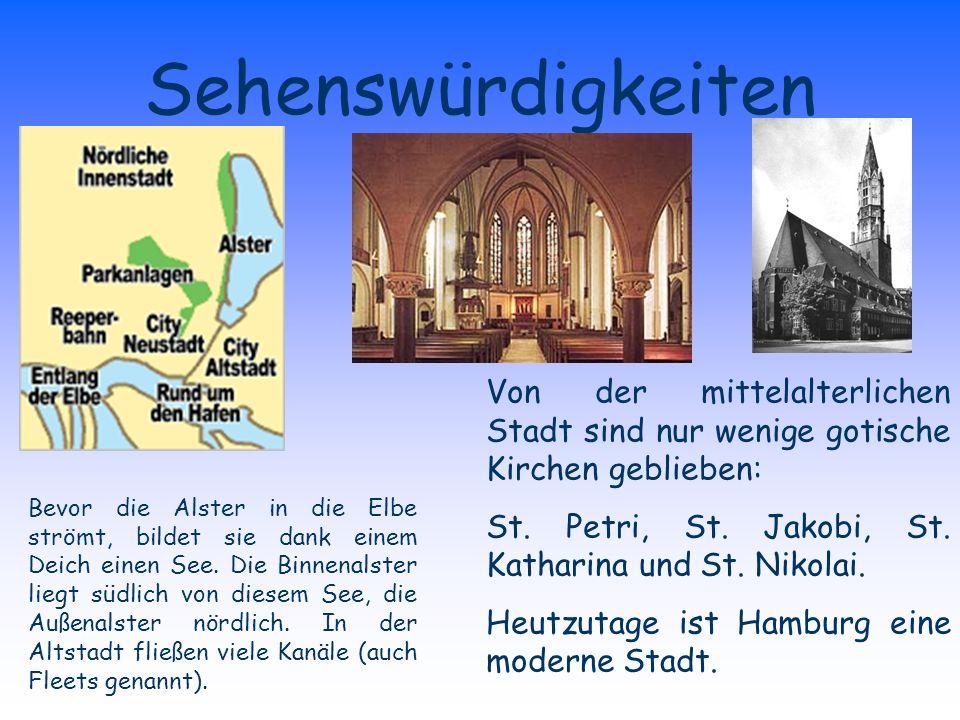 Sehenswürdigkeiten Von der mittelalterlichen Stadt sind nur wenige gotische Kirchen geblieben: St. Petri, St. Jakobi, St. Katharina und St. Nikolai.