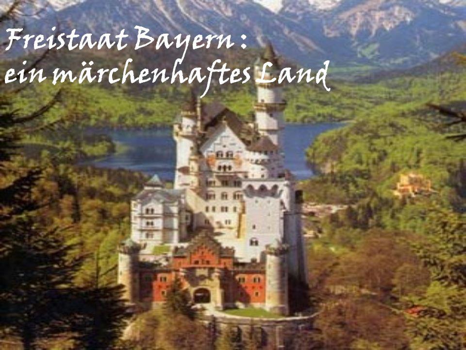 Freistaat Bayern : ein märchenhaftes Land
