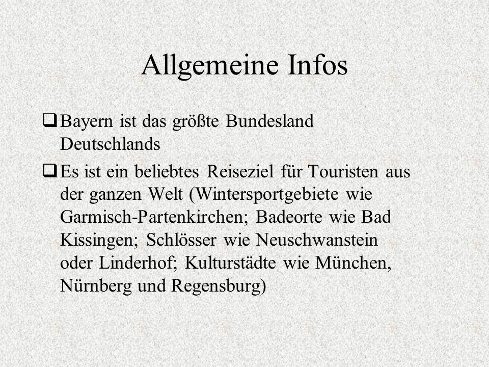 Allgemeine Infos Bayern ist das größte Bundesland Deutschlands