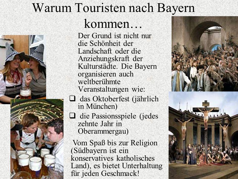 Warum Touristen nach Bayern kommen…